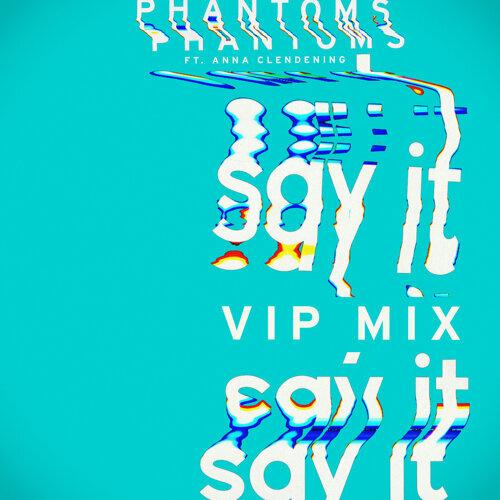 Say It - Phantoms VIP Mix