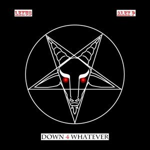 Down 4 Whatever (feat. Alex P)