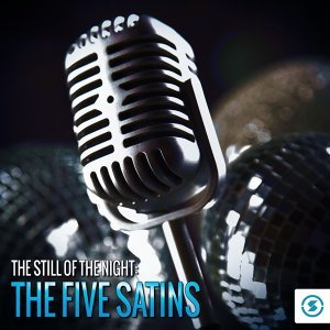 The Still of the Night: The Five Satins