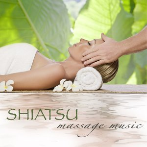 Shiatsu Massage Music – Revitalizing Healing Touch & Ayurveda, Shiatsu & Relaxing Massage Spa Music