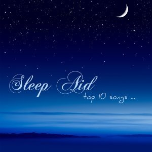Sleep Aid Top 10 Songs – Calming Music for Sleeping, Rest, Autogenic Training & Meditations
