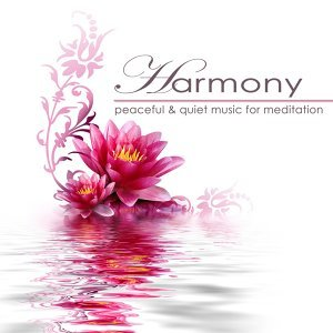Harmony – Peaceful & Quiet Music for Meditation, Rest and Sleep