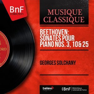 Beethoven: Sonates pour piano Nos. 3, 10 & 25 - Mono Version