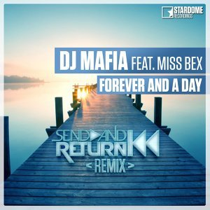 Forever and a Day - Send and Return Remix