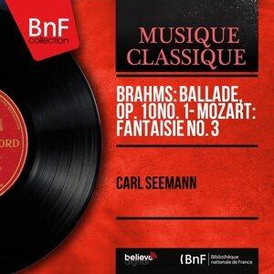 Brahms: Ballade, Op. 10 No. 1 - Mozart: Fantaisie No. 3 - Mono Version