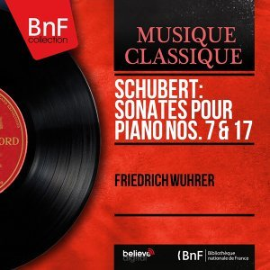 Schubert: Sonates pour piano Nos. 7 & 17 - Mono Version