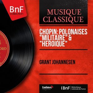 """Chopin: Polonaises """"Militaire"""" & """"Héroïque"""" - Mono Version"""