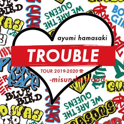 ayumi hamasaki TROUBLE TOUR 2019-2020 A -misunderstood-
