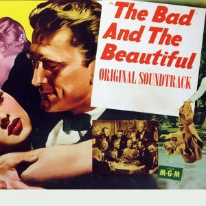 """The Bad and the Beautiful - From """"The Bad and the Beautiful"""" Original Soundtrack"""