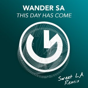This Day Has Come - Sweet LA Remix