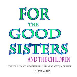 For the Good Sisters and the Children