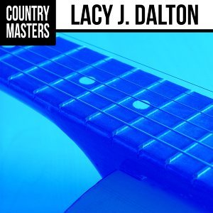 Country Masters: Lacy J. Dalton