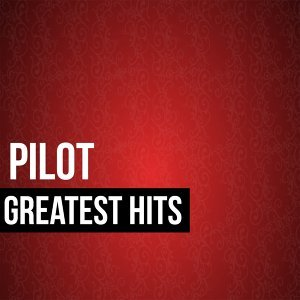 Pilot Greatest Hits