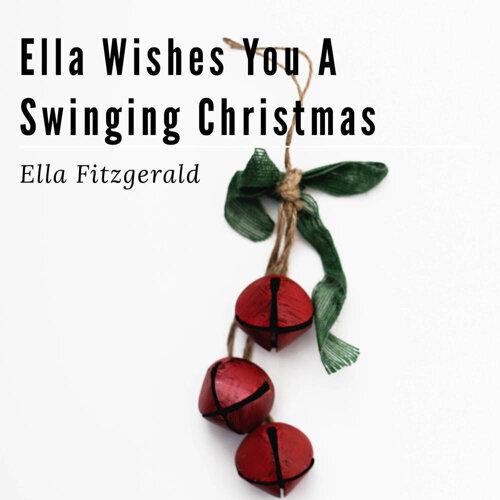 Ella Wishes You A Swinging Christmas.Ella Fitzgerald Ella Wishes You A Swinging Christmas 專輯