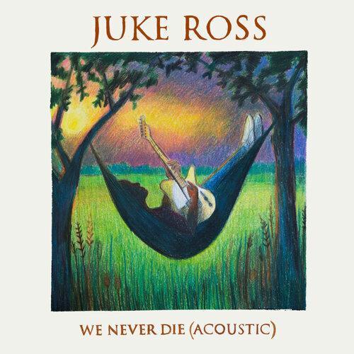We Never Die (Acoustic) - Acoustic