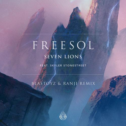 Freesol (feat. Skyler Stonestreet) [Blastoyz & Ranji Remix]