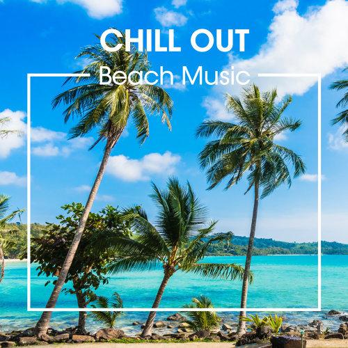 度假能量場:海灘.鄉村.搖滾 Chill Out Beach Music
