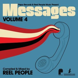 Papa Records & Reel People Music Present: Messages, Vol. 4 - Compiled & Mixed by Reel People