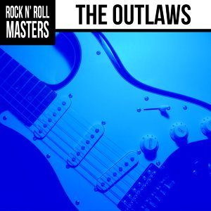 Rock N' Roll Masters: The Outlaws