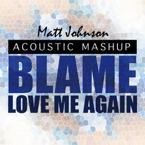 Blame vs. Love Me Again - Acoustic Mashup