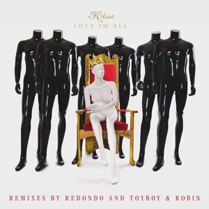 Love 'Em All (Remixes) - Remixes