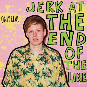 Jerk At The End Of The Line - Deluxe