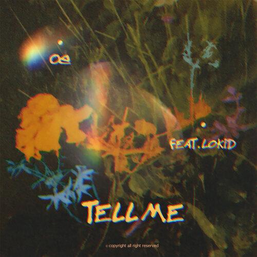 Tell me (Feat. Lokid)