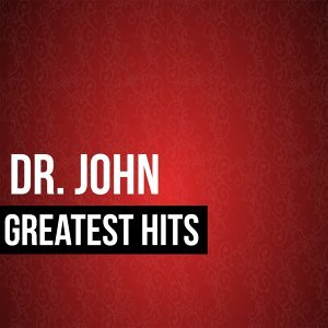 Dr. John Greatest Hits