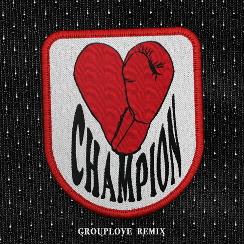 CHAMPION - Grouplove Remix