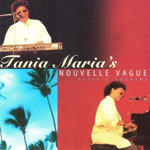 Tania Maria's Nouvelle Vague - Live