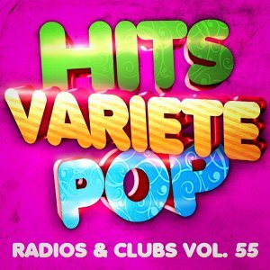 Hits Variété Pop, Vol. 55 (Top Radios & Clubs)