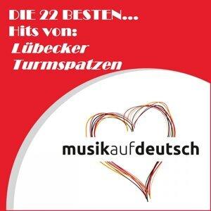 Die 22 besten... Hits von: Lübecker Turmspatzen - Musik auf Deutsch