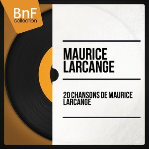 20 chansons de Maurice Larcange - Mono Version