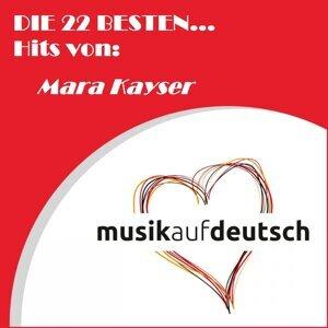 Die 22 besten... Hits von: Mara Kayser - Musik auf Deutsch