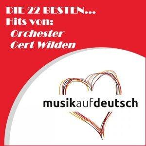 Die 22 besten... Hits von: Orchester Gert Wilden - Musik auf deutsch