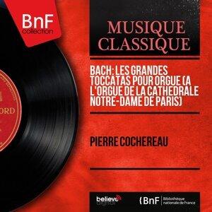 Bach: Les grandes toccatas pour orgue (À l'orgue de la cathédrale Notre-Dame de Paris) - Stereo Version