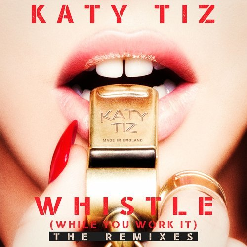 Whistle (While You Work It) - The Remixes