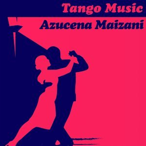 Tango Music: Azucena Maizani