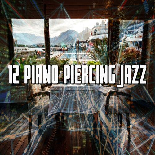 12 Piano Piercing Jazz