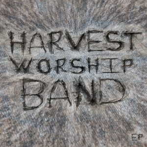 Harvest Worship Band EP