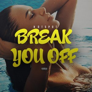 Break You Off