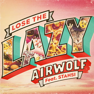 Lose The Lazy - Single featuring Stahsi