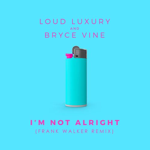I'm Not Alright - Frank Walker Remix