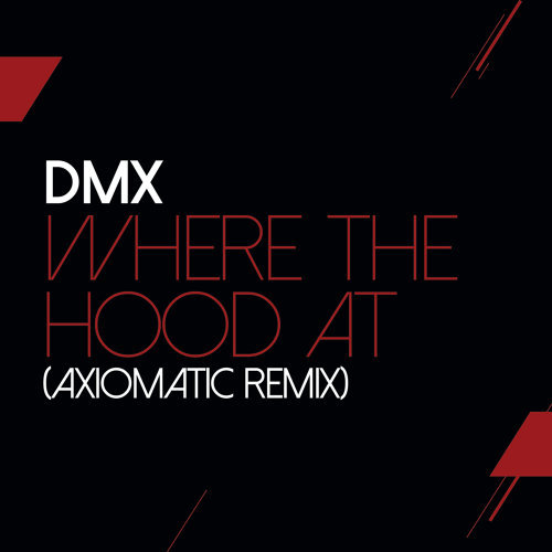 Where The Hood At - AXIOMATIC Remix