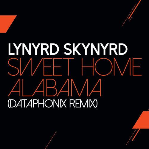 Sweet Home Alabama - Dataphonix Remix