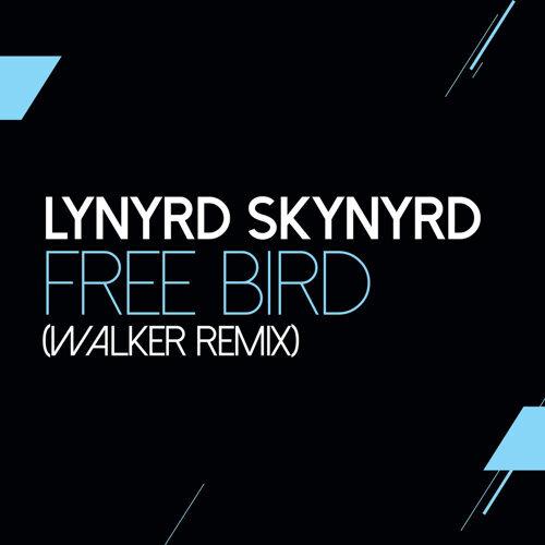 Free Bird - Walker Remix