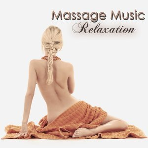 Massage Music Relaxation – Peaceful & Calming Music for Spa, Bath, Health Center & Hamman