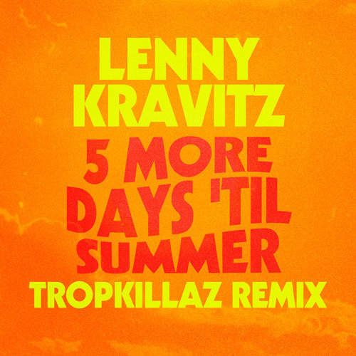 5 More Days 'Til Summer - Tropkillaz Remix