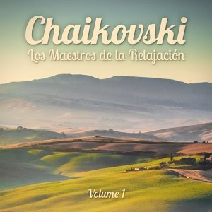 Los Maestros de la Relajación: Tchaikovsky, Vol. 1