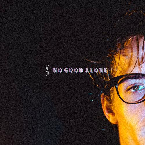 No Good Alone